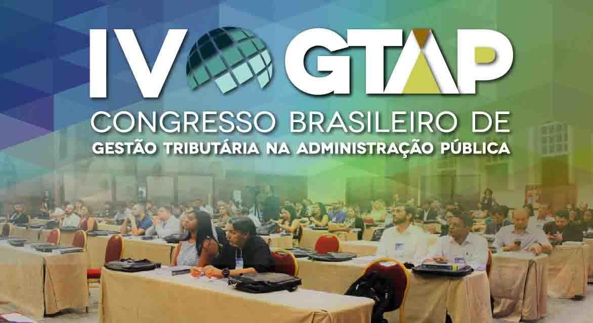 IV Congresso Brasileiro de Gestão Tributária na Administração Pública (GTAP) – Palestra de Abertura