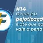#14: O que é pejotização e até que ponto vale a pena?