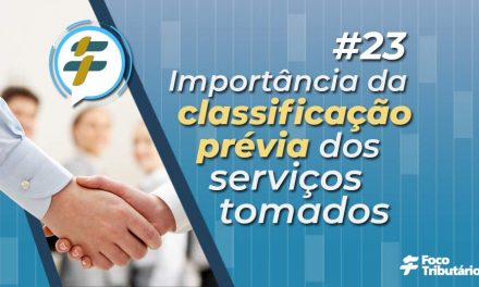 #23: Importância da classificação prévia dos serviços tomados