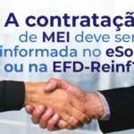 #72: A contratação de MEI deve ser informada no eSocial ou na EFD-Reinf?