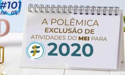 #101: A polêmica exclusão de atividades do MEI para 2020