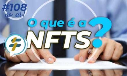 #108: O que é a NFTS?