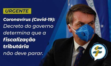 Coronavírus (Covid-19): Decreto do governo determina que a fiscalização tributária não deve parar