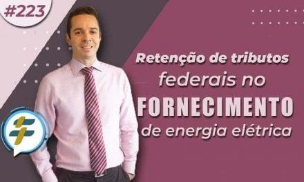 #223: Retenção de tributos federais no fornecimento de energia elétrica