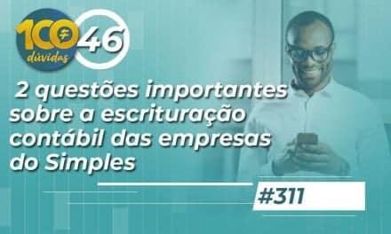 #311: 2 questões importantes sobre a escrituração contábil das empresas do Simples